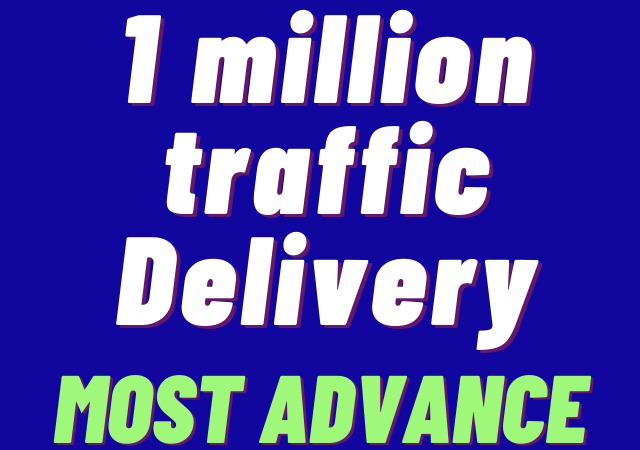 1 million traffic delivery with most advance
