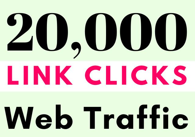 Drive 20,000+ Premium Real Link Clicks Traffic