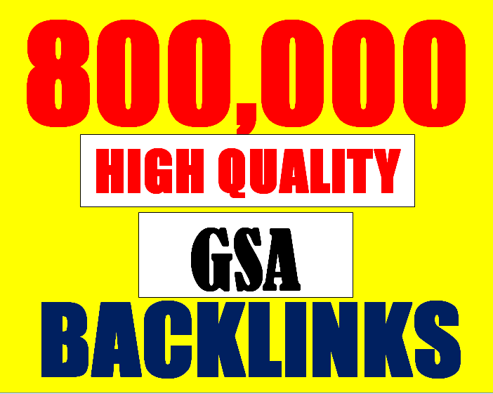 800K verified GSA High-Quality & Powerful SEO Backlink for websites, videos to achieve your goal