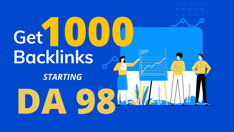 Starting DA 98,  get 1000 Backlinks with complete package