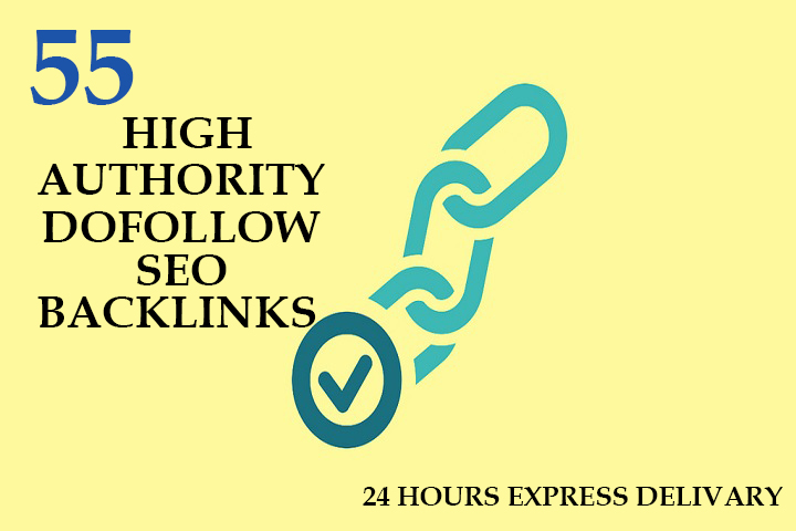 create 55 high authority Dofollow SEO Backlinks for increase your google ranking