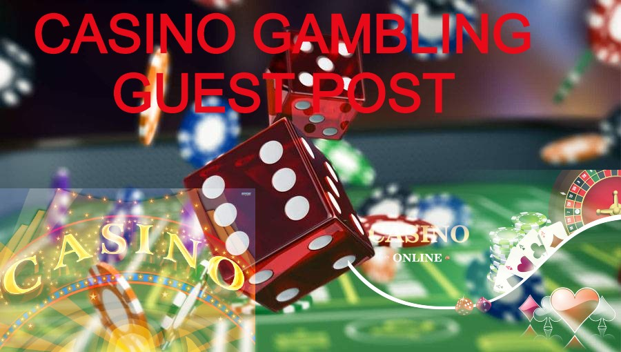 Guest Post on Casino and Gambling High Quality Blog
