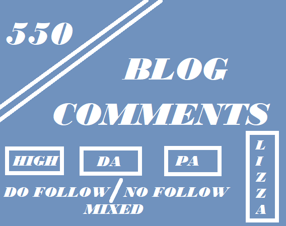 provide 550 blog comments HIGH DA PA do follow and no follow mixed
