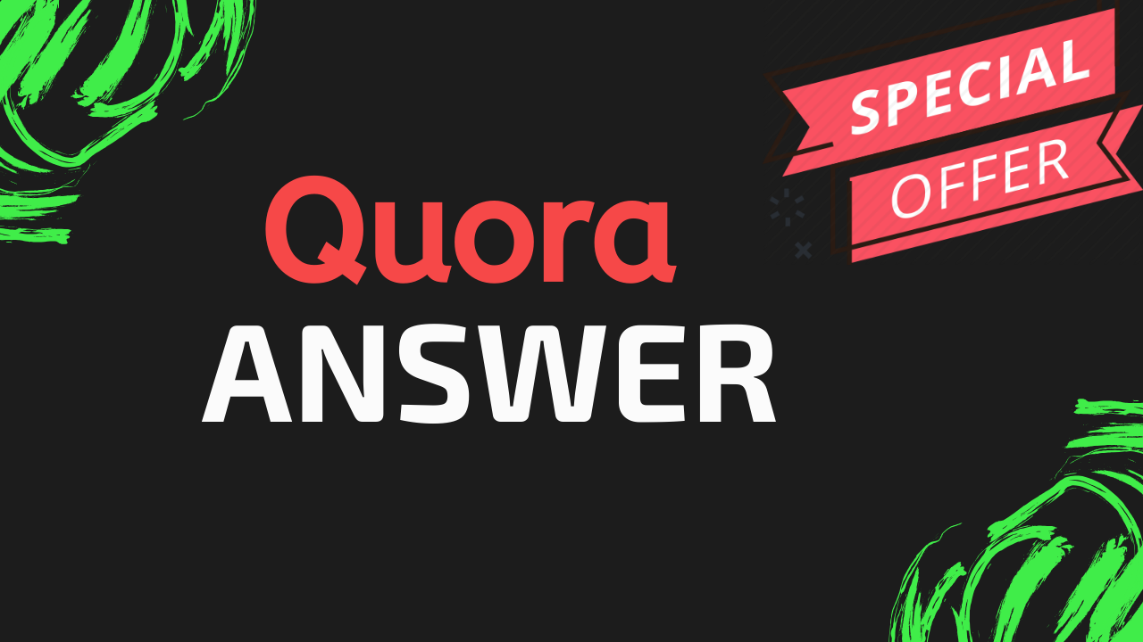 Provide 2 High Quality Quora Answer with Real Targeted Traffic