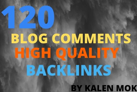I will do 120 blog comments high quality backlinks