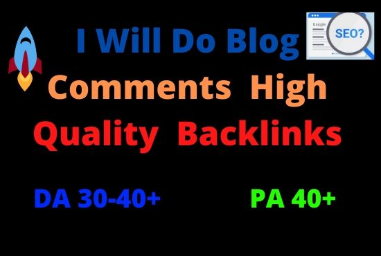 I Will Do Blog Comments High Quality Backlinks DA 30-40+
