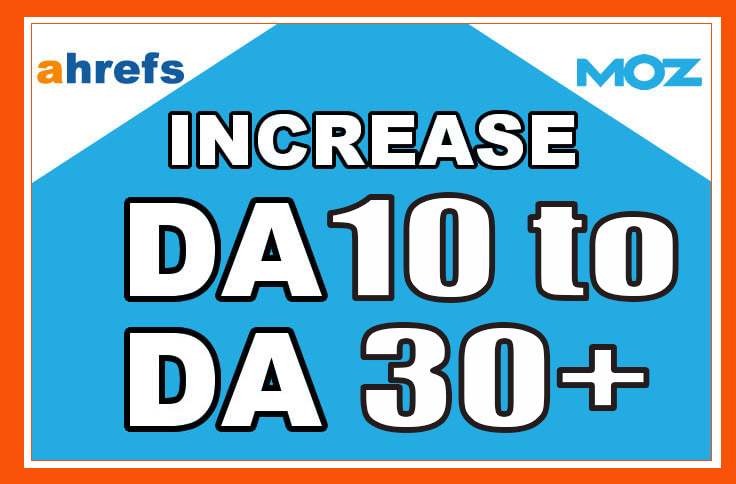 increase DA10 to DA30+ improves your website metrics