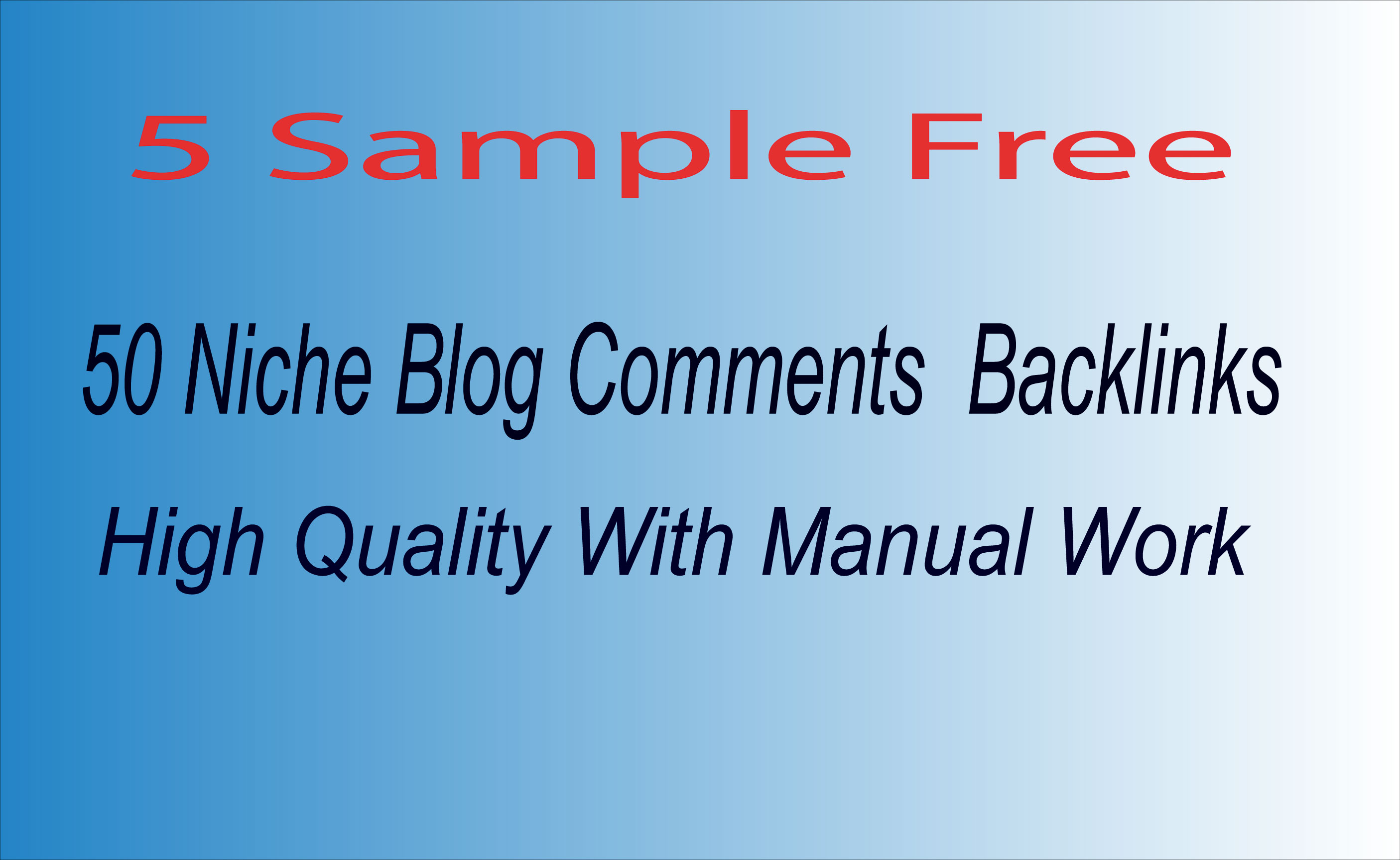 Take 5 free Niche Blog Comments then order 50 Niche Blog Comments