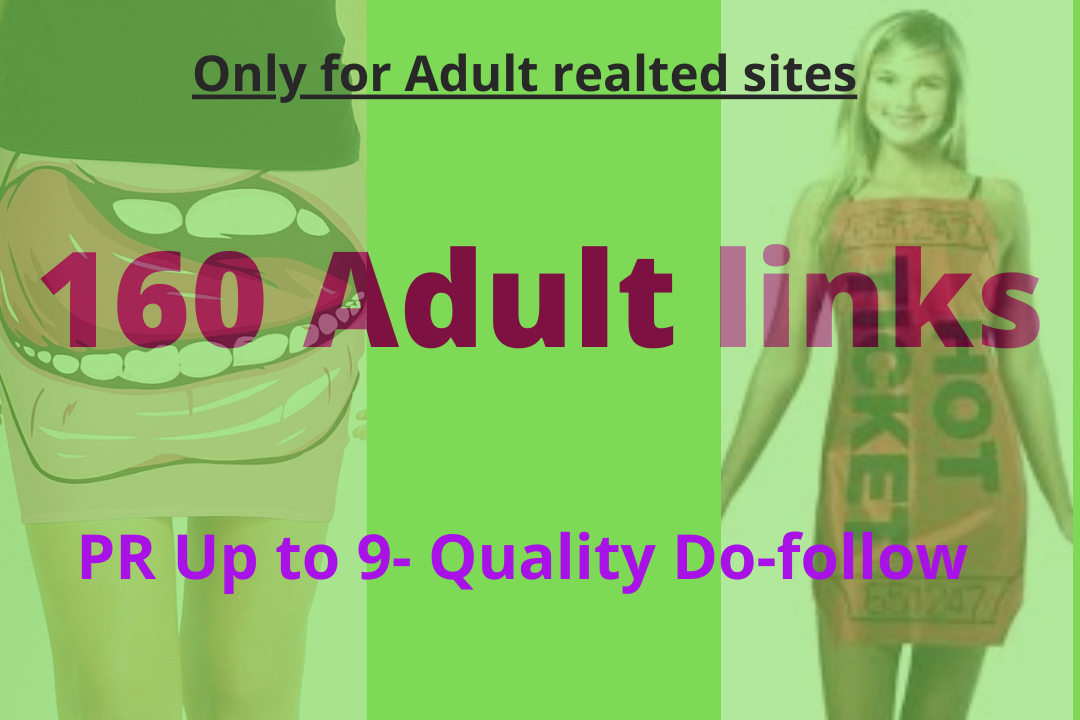 Buy 160 adult links quality dofollow PR up to 9