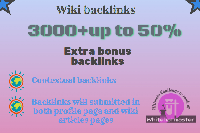 Buy 3000 wiki contextual backlinks with up to 20-50 extra bonus