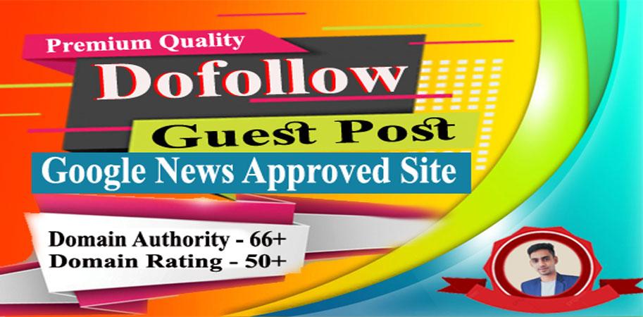 Premium dofollow guest post on DA 60 google news approved site