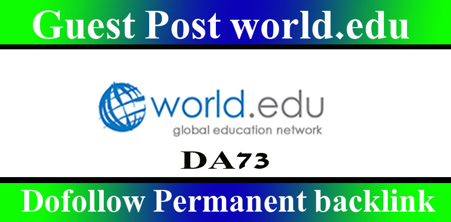 Publish Edu Guest Post on world.edu blog DA73