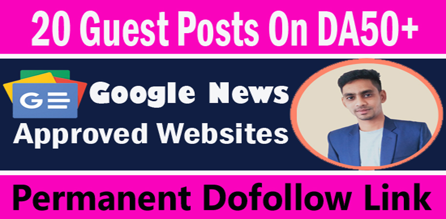 I will write and publish 20 dofollow guest posts on da55+ google news approved websites