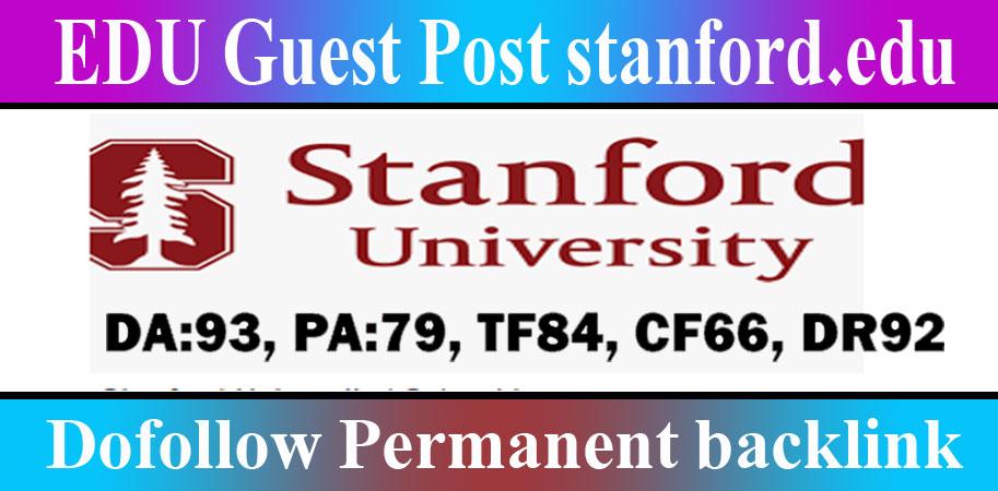 Publish Dofollow EDU Guest Post on Stanford. edu DA93,  DR92