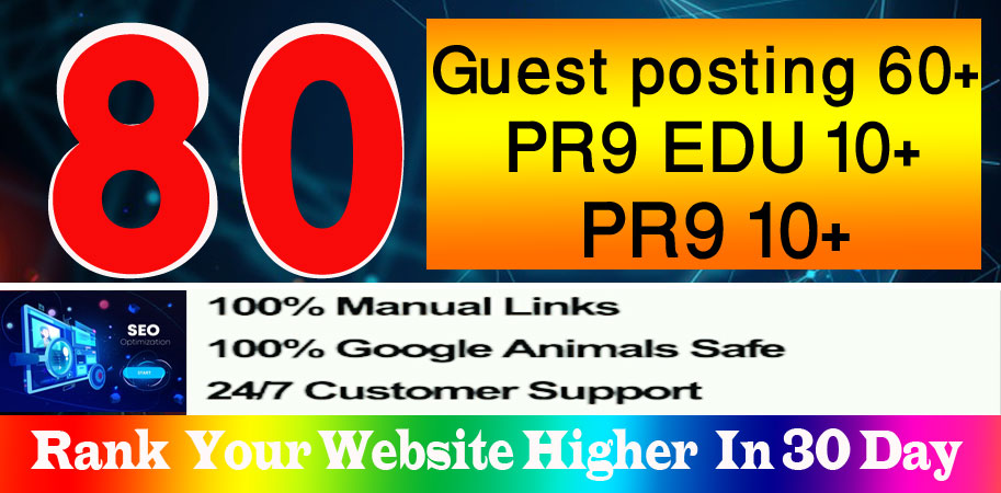 I will write and publish 60 plus guest posting,  20 Social and 10 edu backlink on high DA sites