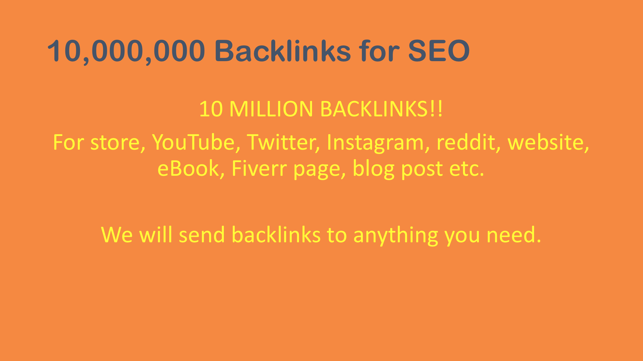 10 Million Backlinks for Website,  YouTube etc.