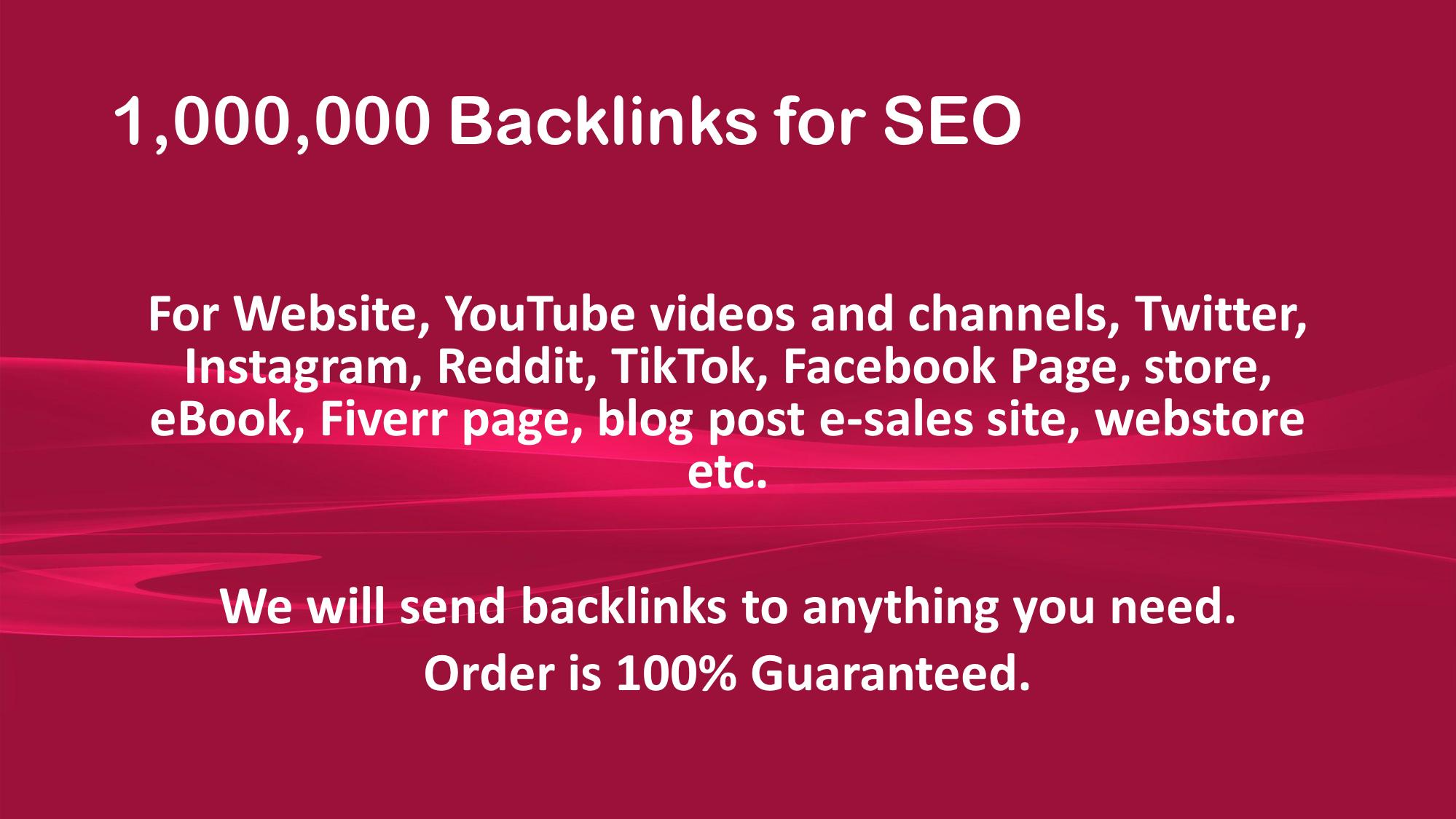 1 Million backlinks YouTube,  Website,  Social Media etc.