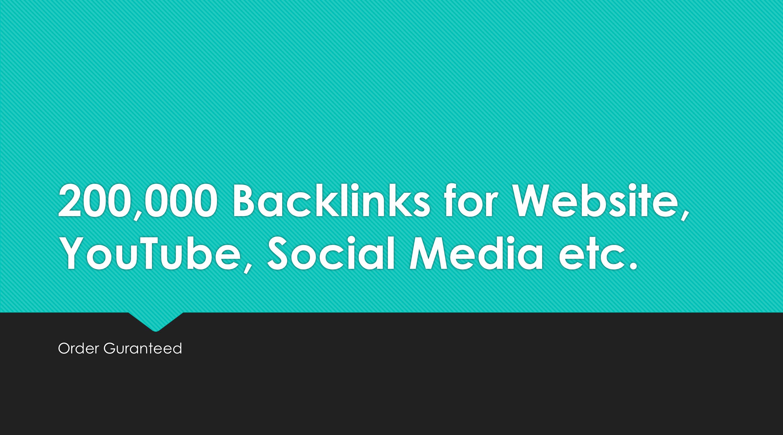 200,000 Backlinks for Website,  YouTube,  Social Media etc.
