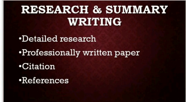 I will do excellent research and Summaries