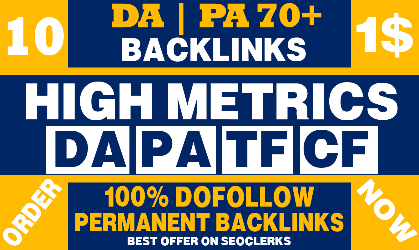 Build 10 High DA PA 70+ Permanent High quality backlinks