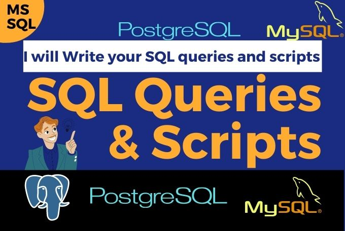 Write query code or help you with sql queries and scripts in PostgreSQL,  Microsoft SQL Server,  MySQL