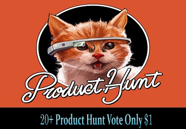 Get You 20+ Product Hunt Upvote,  Vote Fast Delivery