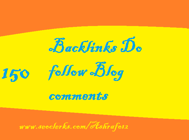 i will provide 150 Backlinks Do follow Blog comments