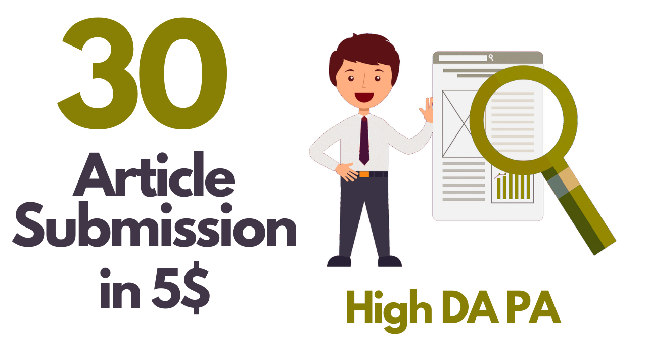 I will provide 30 article submission high da pa backlinks