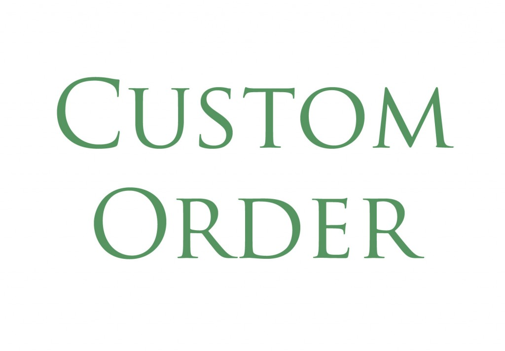 special clients for Custom Orders