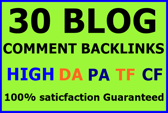 I will create 30 high quality DA PA TF CF 50+ Dofollow blog comments