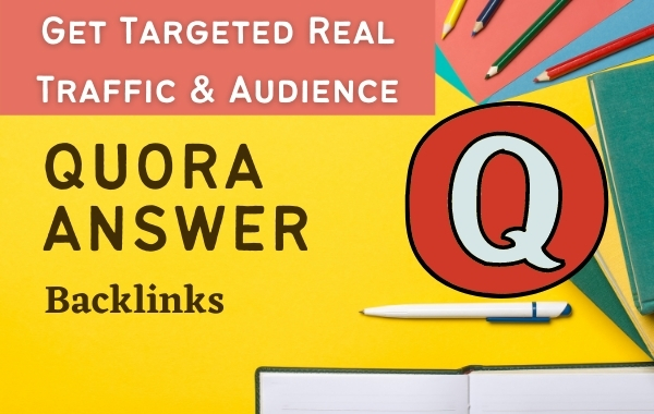 Get Trageted Traffic and Audience With 15 High Quality Quora Answer Contextual Backlinks