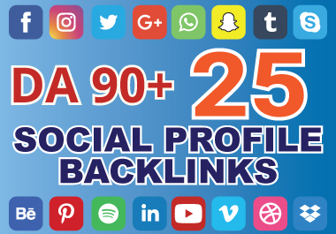 I Will Create 25 High DA 90+ Social profile Backlinks