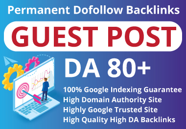 I will Publish 15 guest post on DA 50 to 80 plus site