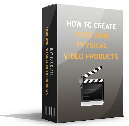 How To Create Your Own Physical Video Products eBook