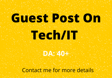 Guest post on tech niche with Domain authority 40 plus