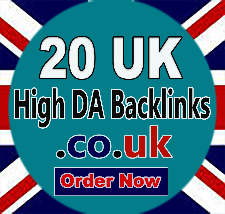 Provide 20 UK based backlinks with high da and pa sites