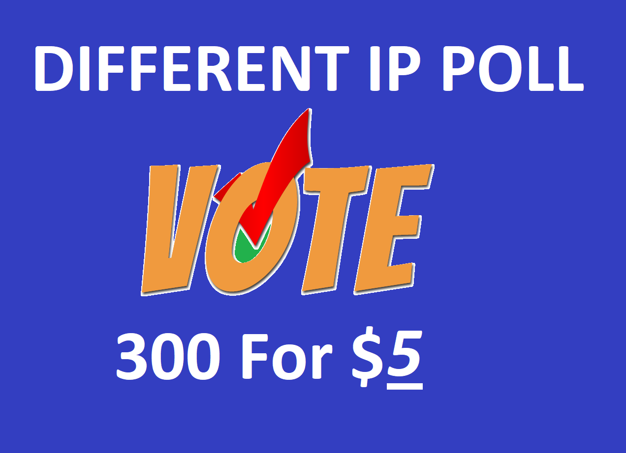 Here Get you 300 Different IP Votes For Online Contest Polls