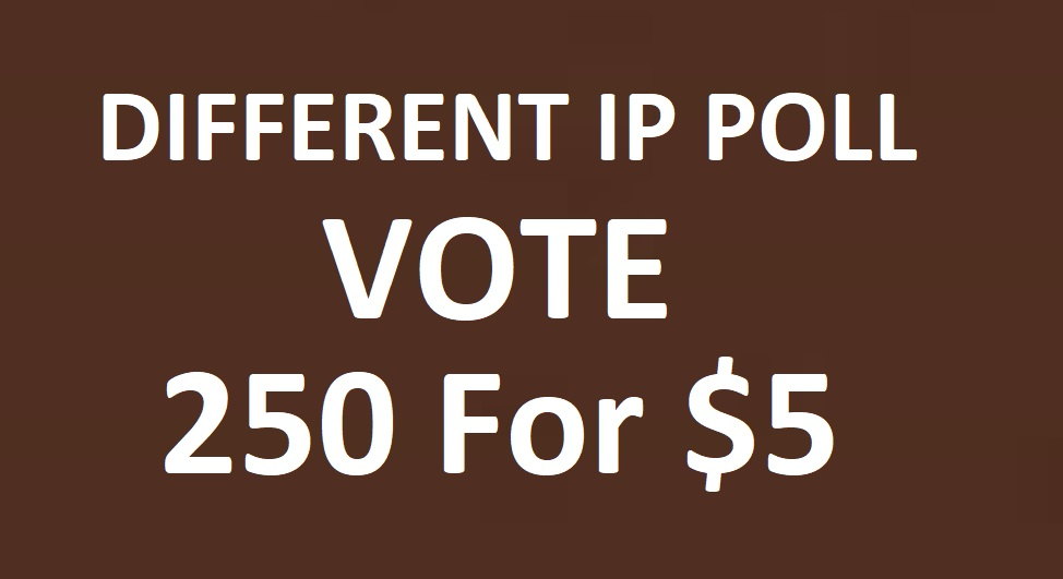Here Get you 250 Different IP Votes For Online Contest Poll
