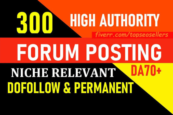 Buy 300+ High authority Forum Posting Niche Relevant