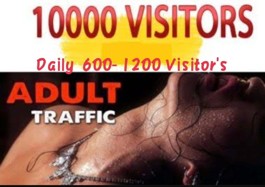 Real Adult 10,000 Human From worldwide Traffic to your Website
