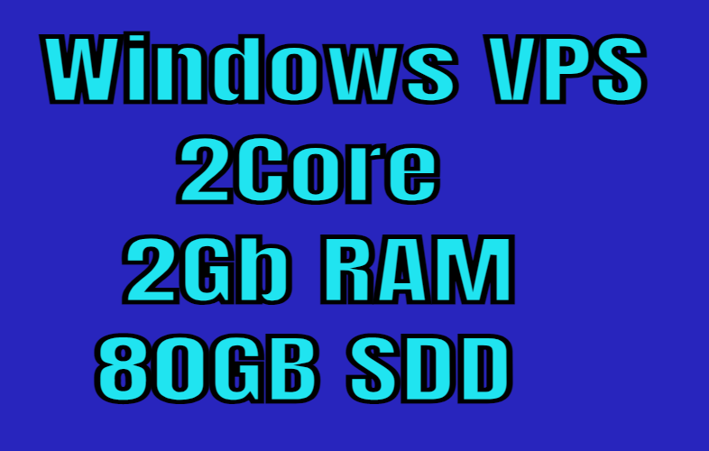Renewable Windows VPS 2VCore 2Gb RAM 80GB SDD