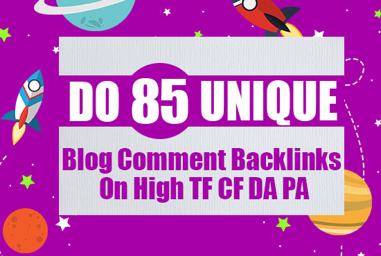I will do 85 unique blog comment backlinks on high tf cf da pa