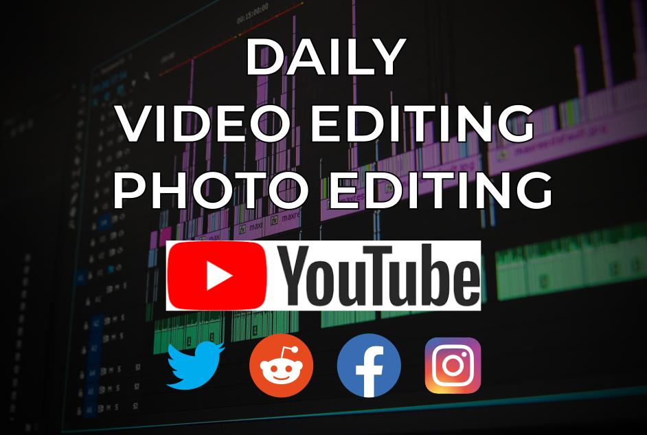 Regular Basis Daily Video Editing VLog Youtube, FB, Instagram Twitter memes reddit ads, short videos