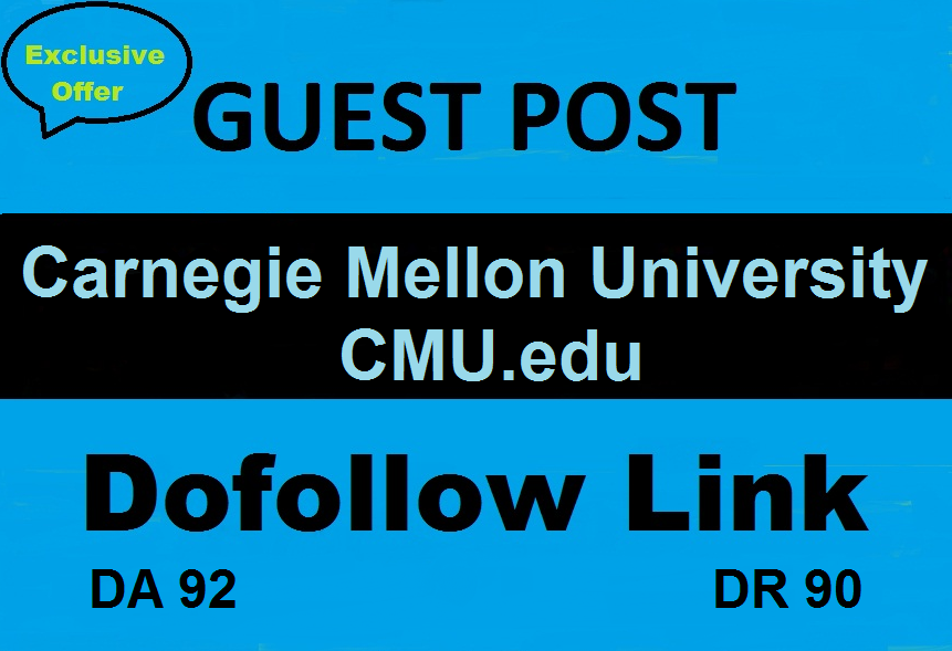 Write & Guest Post On Carnegie Mellon University CMU. edu DA 92