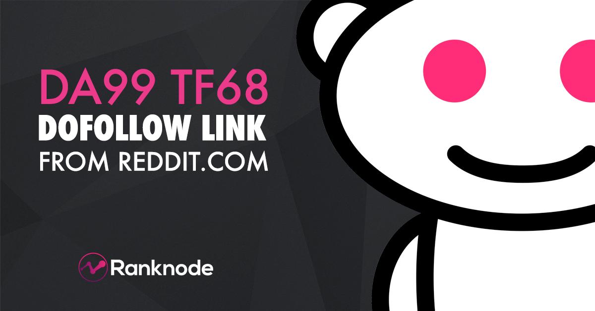 i Will Do SUPERSTRONG DA99 Do-Follow Backlinks From Reddit