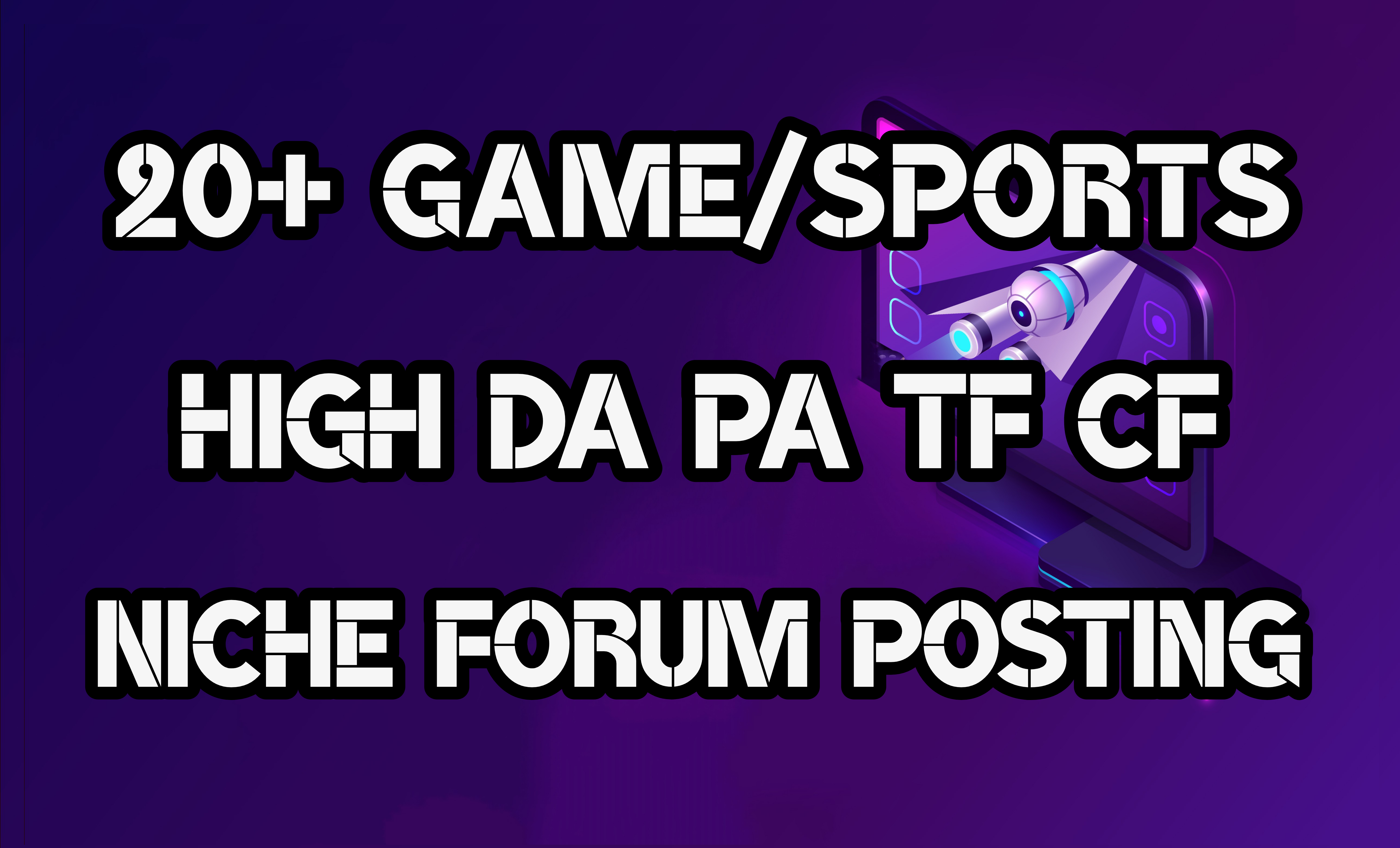 20+ Gaming/Sports High Quality Niche Relevant Forum Posting