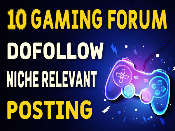 10 Gaming Niche Relevant Forum Posting High Authority Games Backlinks