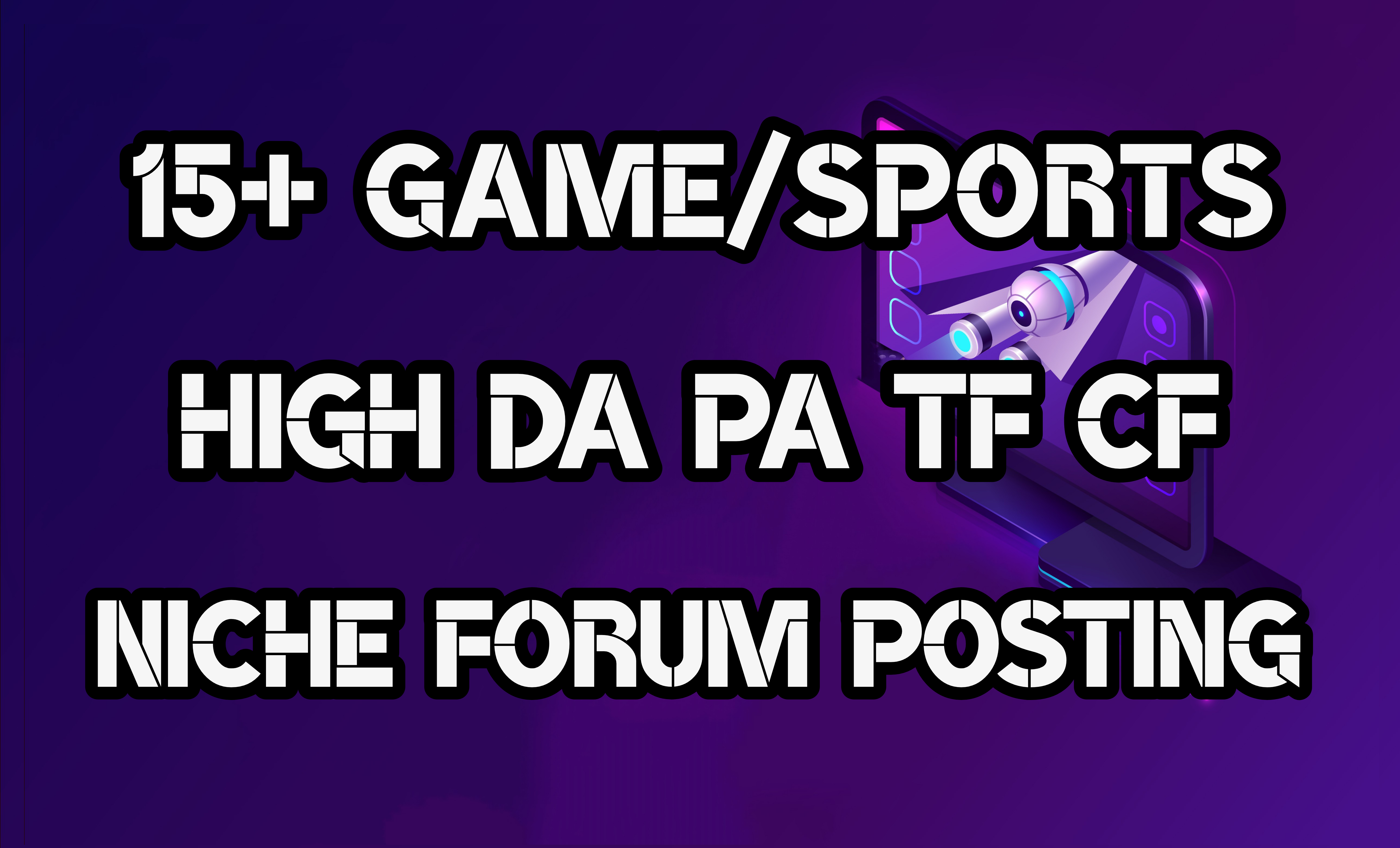 15+ Game/Sports High Quality Niche Relevant Forum Posting