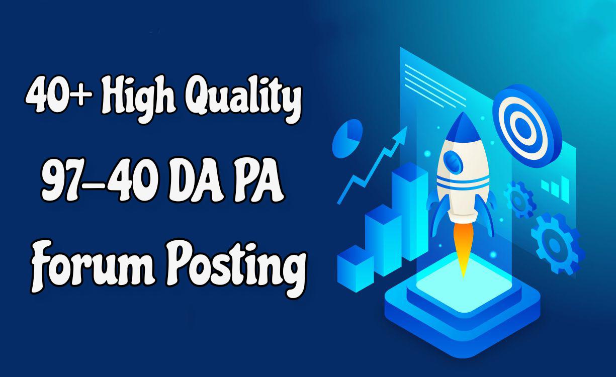 Mannually Do 40+ High Quality 97 to 40 DA PA Forum Posting