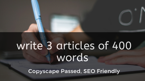 write 3 articles of 400 words Copyscape Passed,  SEO Friendly
